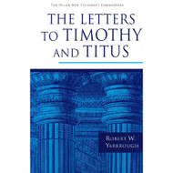 The Letters to Timothy and Titus (Pillar New Testament Commentary)