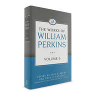 The Works of William Perkins (Volume 6)