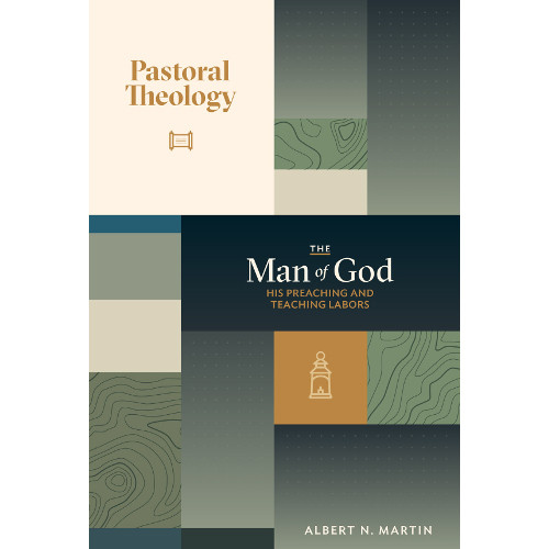 Pastoral Theology, The Man of God: His Preaching and Teaching Labors (Vol   2)