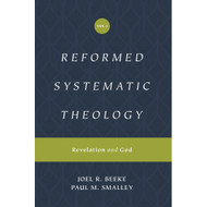 Reformed Systematic Theology (Volume 1): Revelation and God