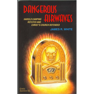 Dangerous Airwaves by James R. White (Paperback)
