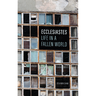 Ecclesiastes: Life in a Fallen World