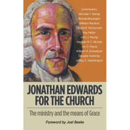 Jonathan Edwards for the Church: The Ministry and the Means of Grace