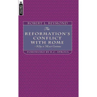 The Reformation's Conflict With Rome: Why it must continue
