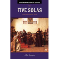 The Five Solas: Standing Together, Alone