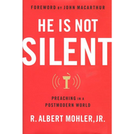 He Is Not Silent by Albert Mohler (Hardcover)