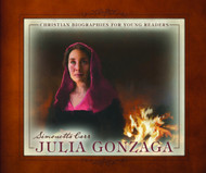 Julia Gonzaga: Christian Biographies for Young Readers