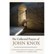 The Collected Prayers of John Knox