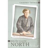 Brownlow North: The All-Around Evangelist