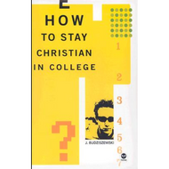 How to Stay Christian in College by J. Budziszewski (Hardcover)