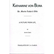 Katharine von Bora, Dr. Martin Luther's Wife: A Picture From Life