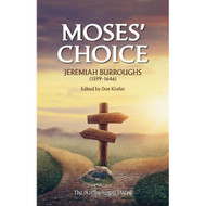 Moses' Choice: Jeremiah Burroughs (1599-1646)