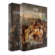 The Covenanters: A History of the Church in Scotland from 1540-1690 (2 Vols.)