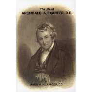 The Life of Archibald Alexander