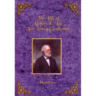 The Life of Robert E. Lee for Young Gentlemen