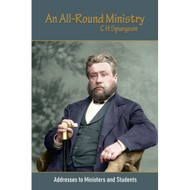 An All-Round Ministry: Addresses to Ministers and Students