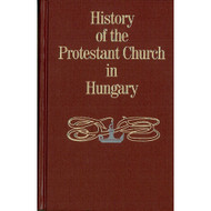 History of the Protestant Church in Hungary