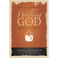 Walking with God: Meditations on Psalm 119