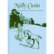 Nelly Custis: Daughter of Mount Vernon