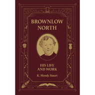 Brownlow North: His Life and Work