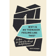 Why Is My Teenager Feeling Like This?: A Guide for Helping Teens through Anxiety and Depression