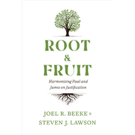 Root & Fruit: Harmonizing Paul and James on Justification