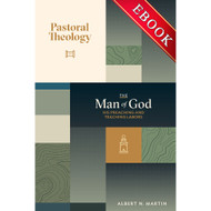 Pastoral Theology, The Man of God: His Preaching and Teaching Labors (Vol. 2) - EBOOK