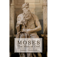 Moses: The Man of God