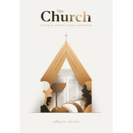 The Church: Her Name, Authority, Purpose, and Worship