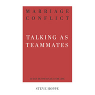 Marriage Conflict: Talking as Teammates (31-Day Devotionals for Life)