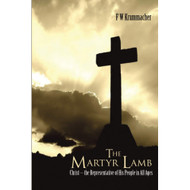 The Martyr Lamb: Christ—the Representative of His People in All Ages