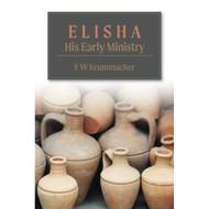 Elisha: His Early Ministry