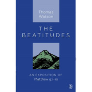 The Beatitudes: An Exposition of Matthew 5:1-10