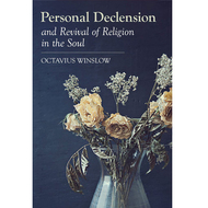 Personal Declension & Revival in the Soul
