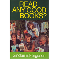 Read Any Good Books? by Sinclair B. Ferguson