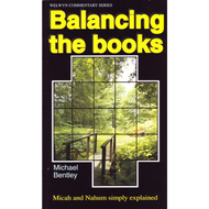 Balancing the Books: Micah & Nahum, Welwyn Commentaries by Michael Bentley (Paperback)