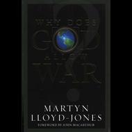 Why Does God Allow War? by D. Martyn Lloyd-Jones (Paperback)