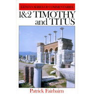 1 and 2 Timothy and Titus, Geneva Commentaries by Patrick Fairbairn (Hardcover)