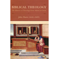 Biblical Theology by John Owen