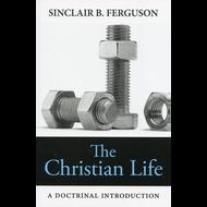 The Christian Life by Sinclair Ferguson