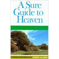 A Sure Guide to Heaven by Joseph Alleine (Paperback)