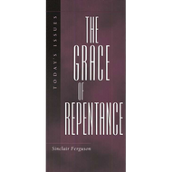 The Grace of Repentance by Sinclair Ferguson (Paperback)