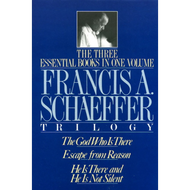 Francis A. Schaeffer Trilogy, The Three Essential Books in One Volume by Francis Schaeffer (Hardcover)