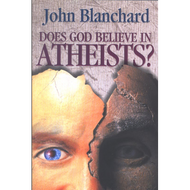 Does God Believe in Atheists? by John Blanchard (Hardcover)