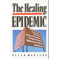 The Healing Epidemic by Peter Masters (Paperback)