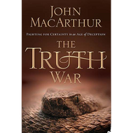 The Truth War by John MacArthur (Hardcover)
