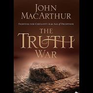 The Truth War by John MacArthur (Hardcover)