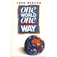 One World, One Way by John Benton (Paperback)
