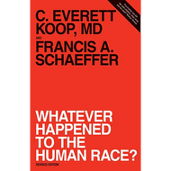 Whatever Happened to the Human Race? by Francis Schaeffer (Paperback)