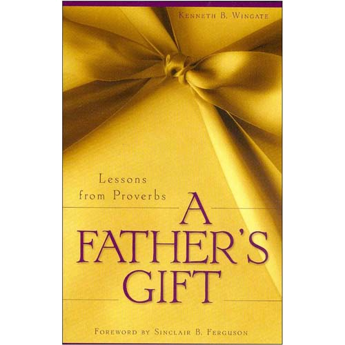 What Teens Need Most From Their Parents Wingate >> A Father S Gift By Kenneth B Wingate Paperback
